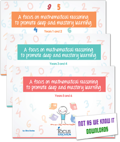 A Focus on Mathematical Reasoning to Promote Deep and Mastery Learning Years 1 to 6 graphic
